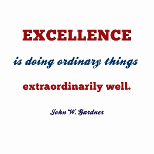 Do Ordinary Things Extraordinarily Well